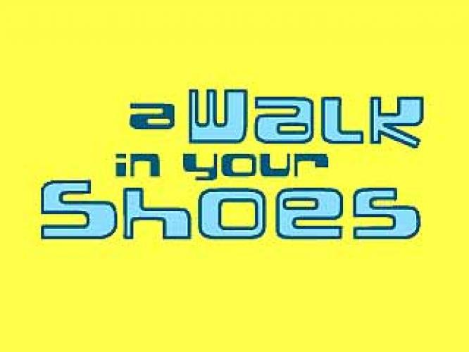 A Walk in Your Shoes next episode air date poster