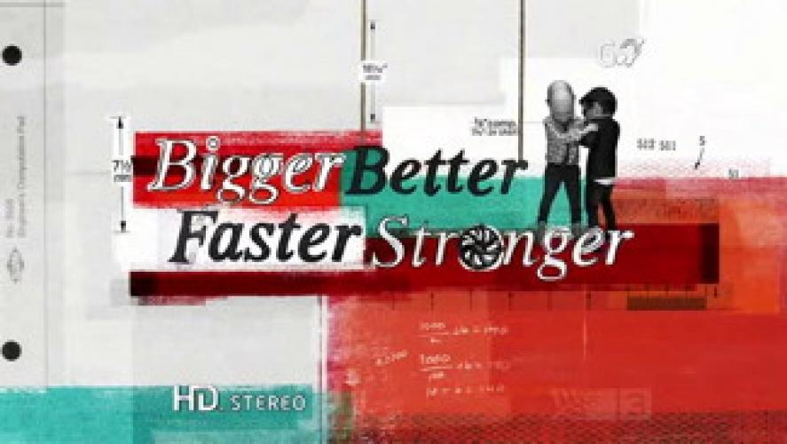 Bigger, Better, Faster, Stronger next episode air date poster
