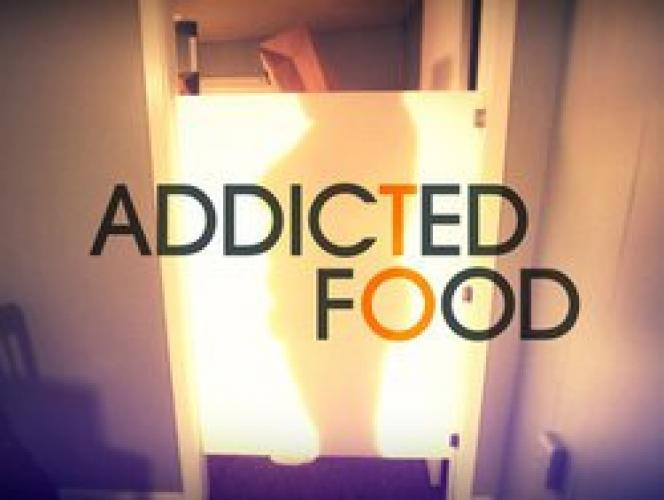 Addicted to Food next episode air date poster