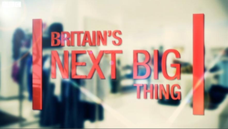 Britain's Next Big Thing next episode air date poster