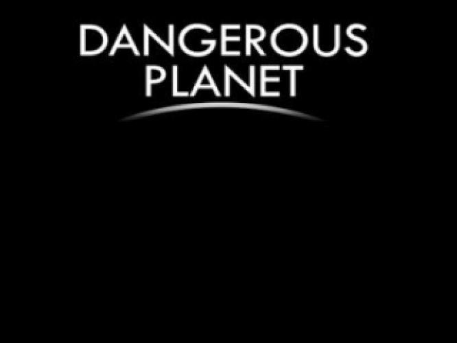 Dangerous Planet next episode air date poster