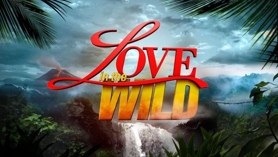 Love In The Wild next episode air date poster