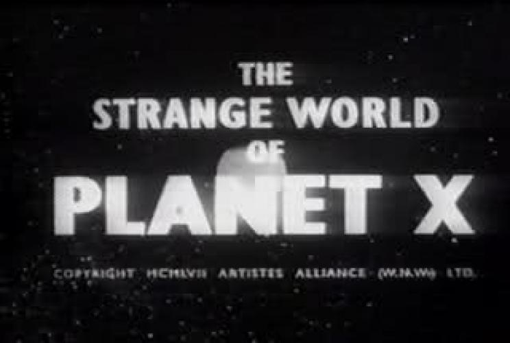 The Strange World of Planet X next episode air date poster
