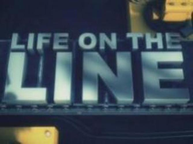 Life on the Line next episode air date poster