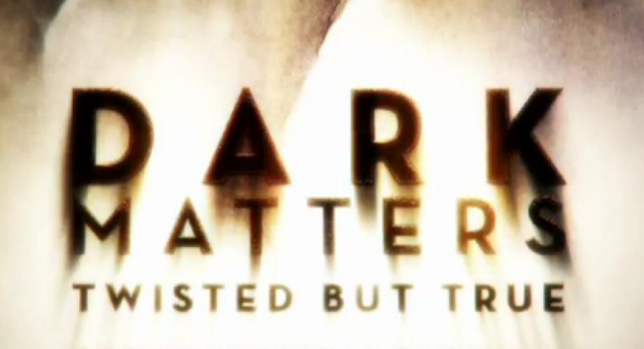 Dark Matters: Twisted But True next episode air date poster