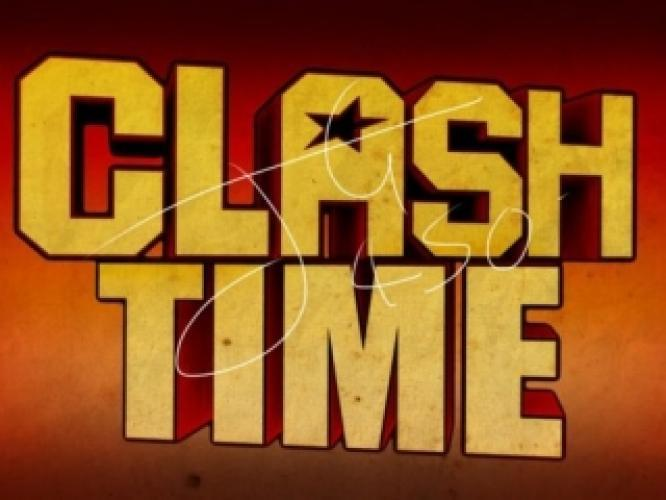 Clash Time next episode air date poster