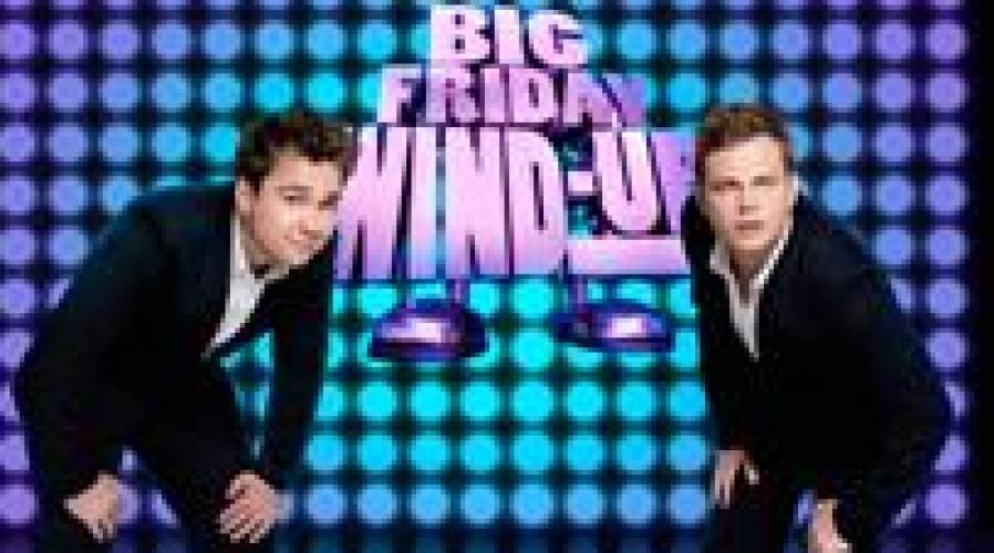 Sam & Mark's Big Friday Wind-Up next episode air date poster