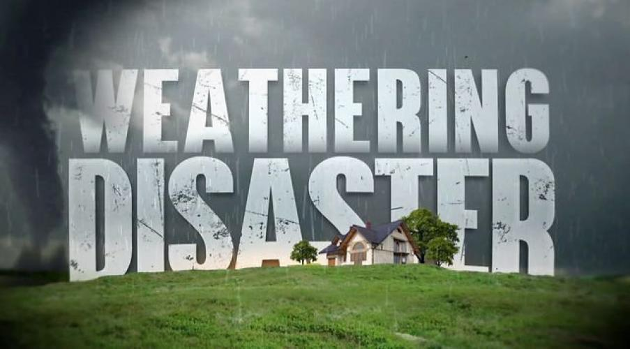 Weathering Disaster next episode air date poster