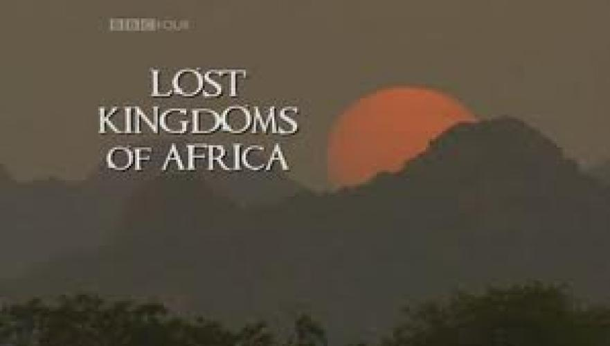 Lost Kingdoms of Africa next episode air date poster