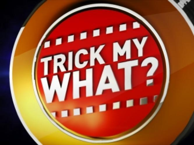 Trick My What? next episode air date poster