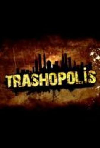Trashopolis next episode air date poster