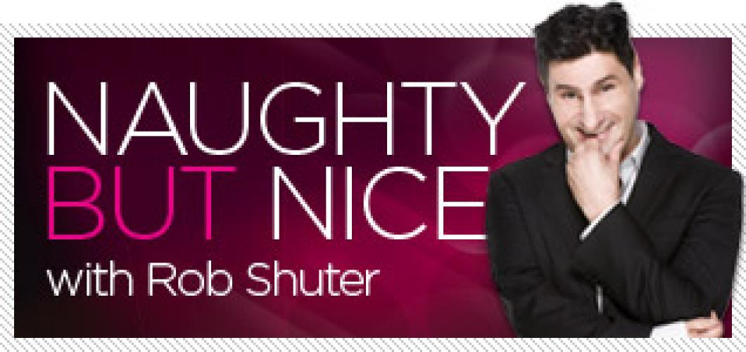 Naughty But Nice with Rob Shuter next episode air date poster