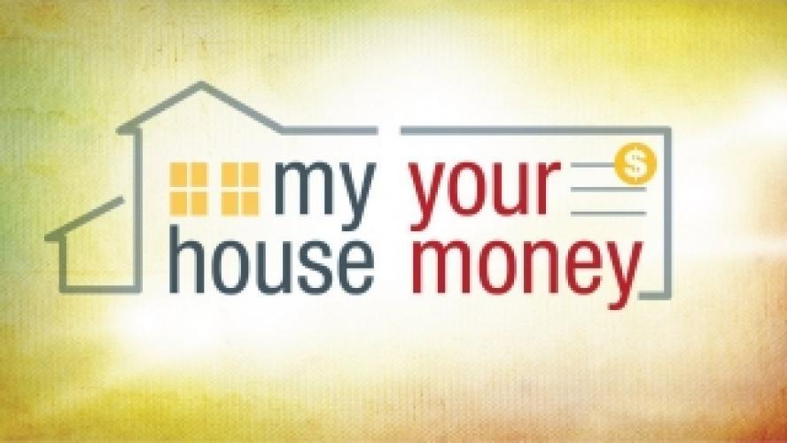 My House, Your Money next episode air date poster