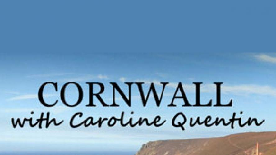 Cornwall with Caroline Quentin next episode air date poster