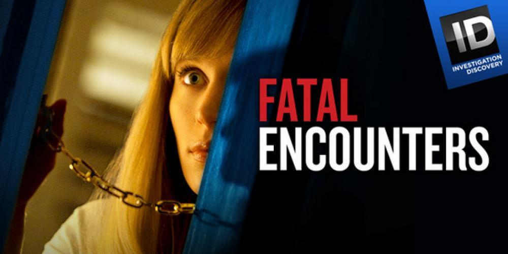 Fatal Encounters next episode air date poster