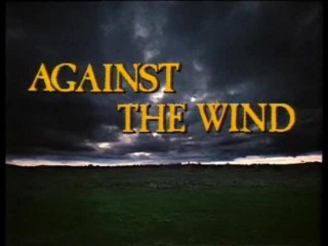 Against the Wind next episode air date poster