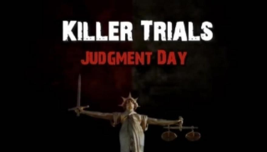 Killer Trials: Judgment Day next episode air date poster