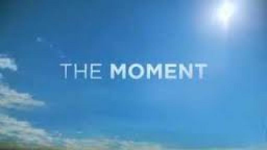 The Moment next episode air date poster