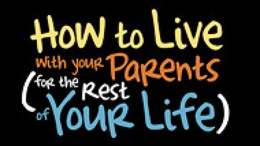 How to Live with Your Parents (for the Rest of Your Life) next episode air date poster