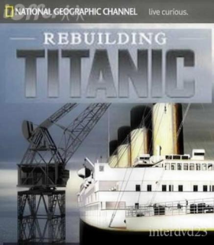 Rebuilding Titanic next episode air date poster