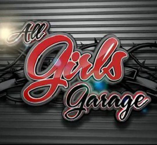 All Girls Garage next episode air date poster