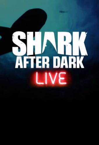Shark After Dark next episode air date poster