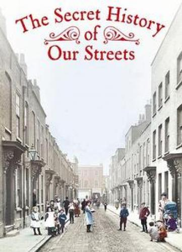The Secret History Of Our Streets next episode air date poster