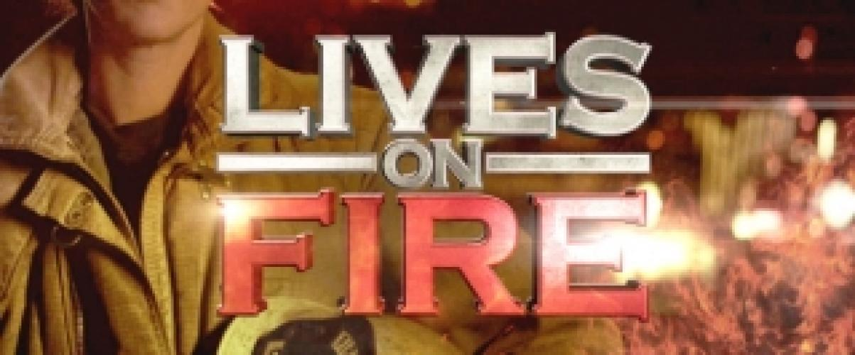 Lives on Fire next episode air date poster