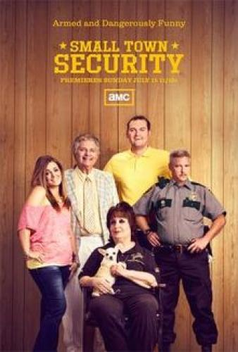 Small Town Security next episode air date poster