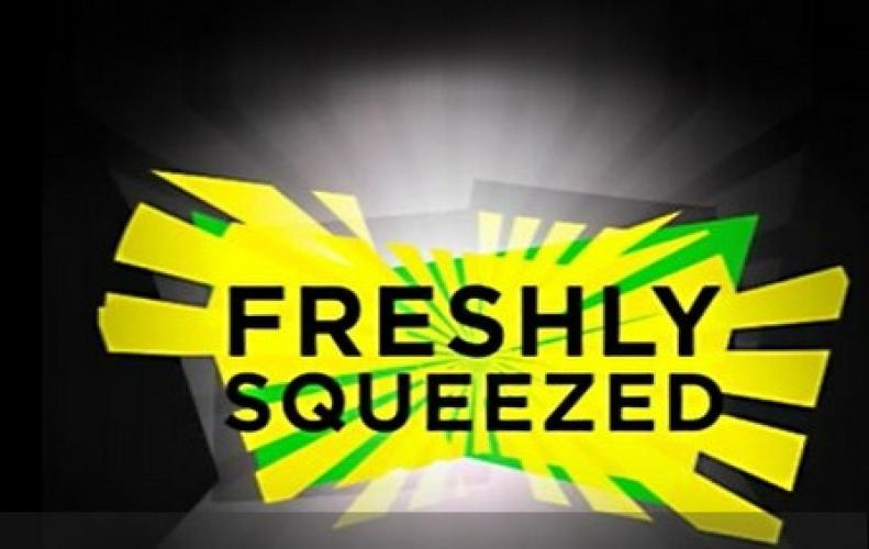 Freshly Squeezed next episode air date poster