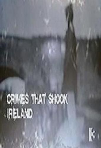 Crimes That Shook Ireland next episode air date poster