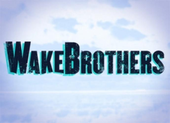 Wake Brothers next episode air date poster