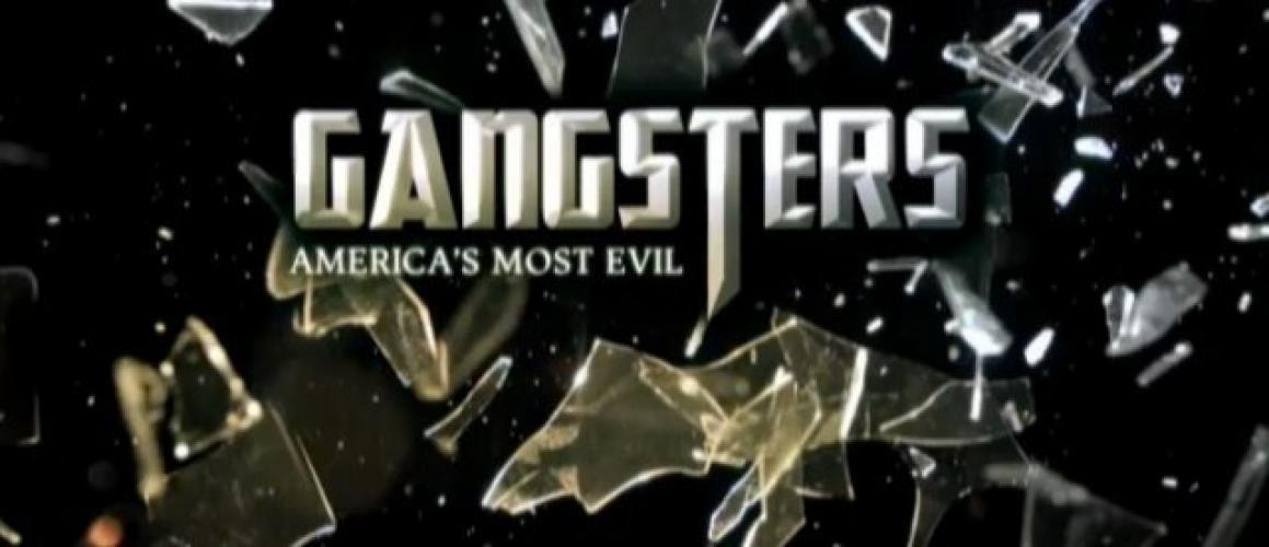Gangsters: Americas Most Evil next episode air date poster