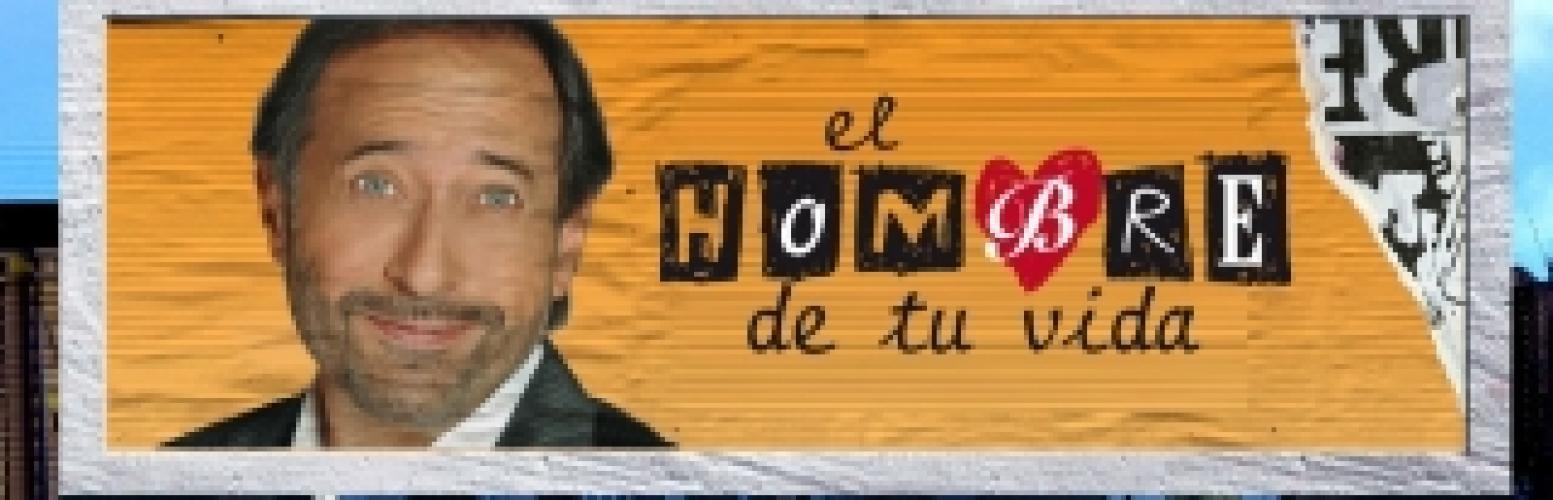El Hombre de tu Vida next episode air date poster