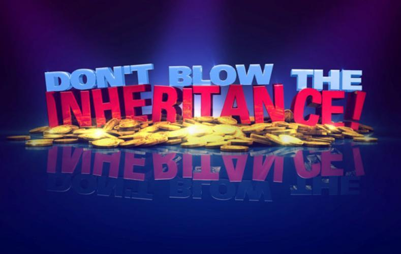 Don't Blow the Inheritance next episode air date poster
