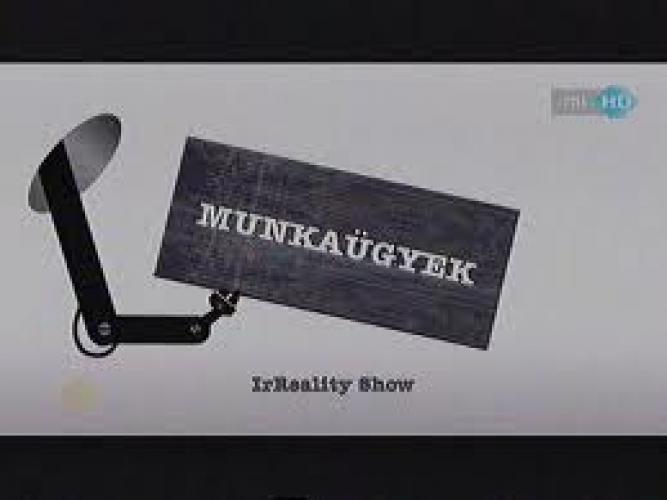 Munkaügyek IrReality next episode air date poster