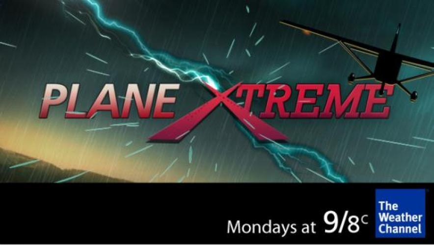 Plane Xtreme next episode air date poster