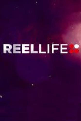 Reel Life next episode air date poster