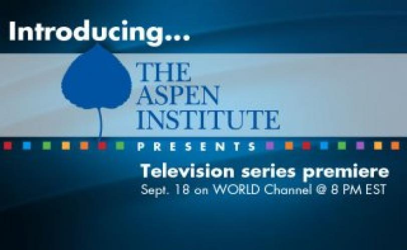 The Aspen Institute Presents next episode air date poster