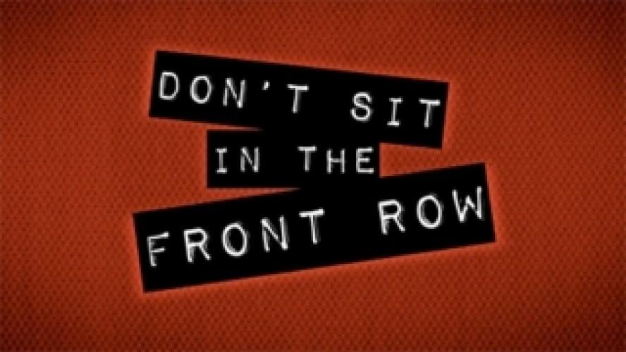 Don't Sit On The Front Row next episode air date poster