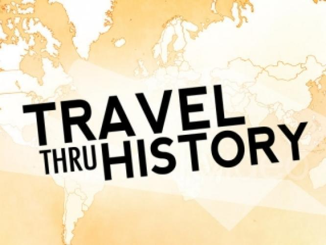 Travel Thru History next episode air date poster