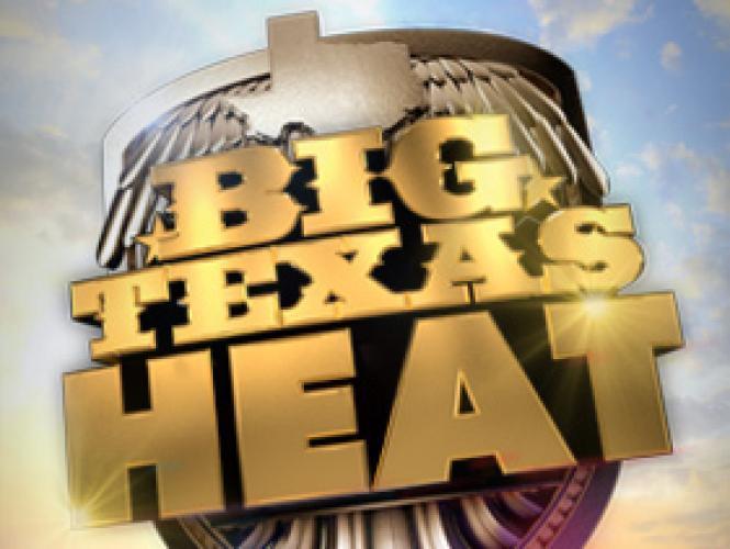 Big Texas Heat next episode air date poster
