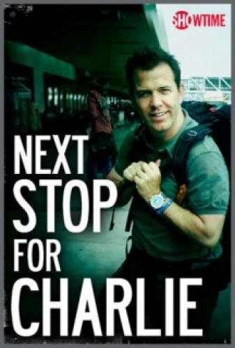 Next Stop for Charlie next episode air date poster