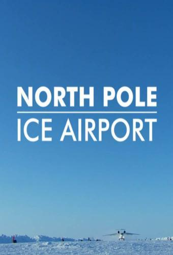North Pole Ice Airport next episode air date poster