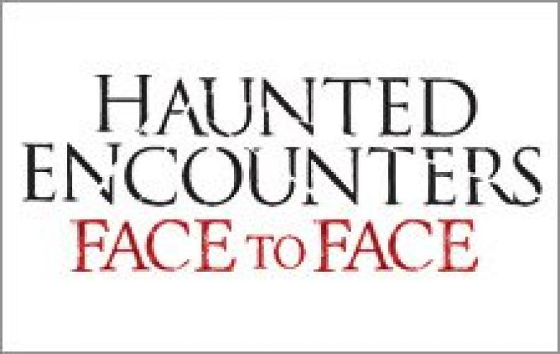 Haunted Encounters: Face To Face next episode air date poster