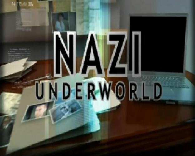Nazi Underworld next episode air date poster