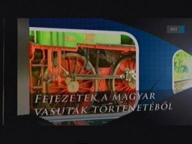Fejezetek a magyar vasutak történetéből next episode air date poster