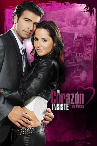 Mi Corazón Insiste… en Lola Volcán next episode air date poster