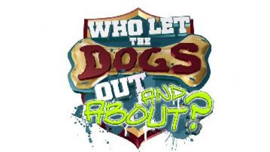 Who Let the Dogs Out and About? next episode air date poster