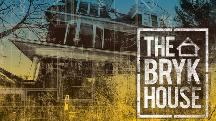 Bryk House next episode air date poster